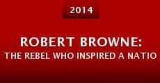 Robert Browne: The Rebel Who Inspired a Nation (2014)