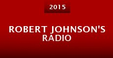 Robert Johnson's Radio (2015)
