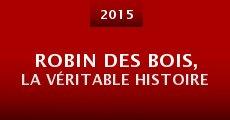 Película Robin des Bois, la véritable histoire