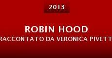 Película Robin Hood raccontato da Veronica Pivetti