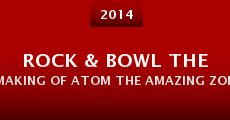 Película Rock & Bowl the Making of Atom the Amazing Zombie Killer