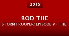 Película Rod the Stormtrooper: Episode V - The Hidden Darkness