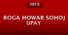 Roga Howar Sohoj Upay (2015) stream