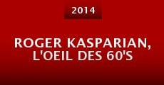 Película Roger Kasparian, l'oeil des 60's