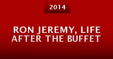 Ron Jeremy, Life After the Buffet (2014) stream