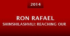 Ron Rafael Shimshilashvili: Reaching Our Dreams