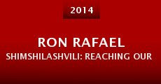 Ron Rafael Shimshilashvili: Reaching Our Dreams (2014)