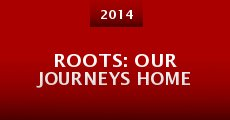 Película Roots: Our Journeys Home