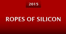 Ropes of Silicon (2015) stream