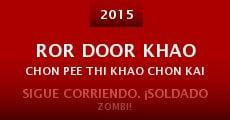 Película Ror door khao chon pee thi khao chon kai