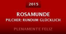 Rosamunde Pilcher: Rundum glücklich (2015)
