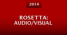 Rosetta: Audio/Visual (2014) stream