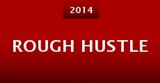 Rough Hustle (2014)