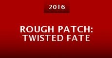 Película Rough Patch: Twisted Fate