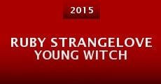 Ruby Strangelove Young Witch (2015) stream
