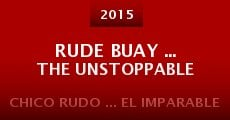 Rude Buay ... The Unstoppable (2015) stream