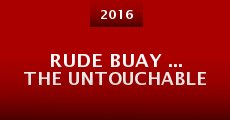 Rude Buay ... The Untouchable (2016)