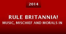 Película Rule Britannia! Music, Mischief and Morals in the 18th Century