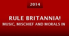 Rule Britannia! Music, Mischief and Morals in the 18th Century (2014)