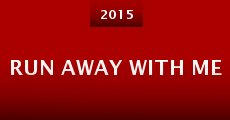Run Away with Me (2015)