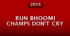 Run Bhoomi Champs Don't Cry (2015)