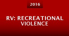 RV: Recreational Violence (2016)