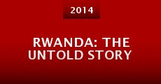 Rwanda: The Untold Story