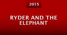 Ryder and the Elephant (2015)