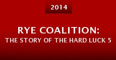 Rye Coalition: The Story of the Hard Luck 5 (2014)