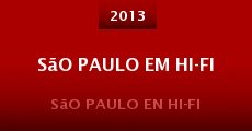 São Paulo em Hi-Fi (2013) stream
