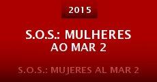 S.O.S.: Mulheres ao Mar 2 (2015)