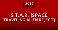 Película S.T.A.R. [Space Traveling Alien Reject]