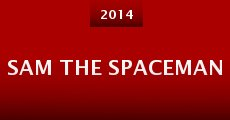 Sam the Spaceman (2014) stream