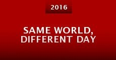 Same World, Different Day (2015) stream