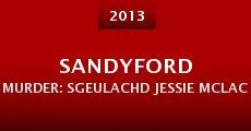 Película Sandyford Murder: Sgeulachd Jessie McLachlan