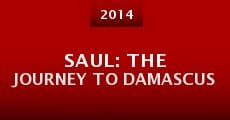 Película Saul: The Journey to Damascus
