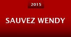 Sauvez Wendy (2015)