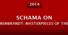 Película Schama on Rembrandt: Masterpieces of the Late Years
