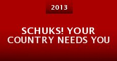 Película Schuks! Your Country Needs You