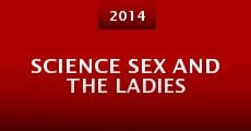 Science Sex and the Ladies