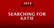 Searching for Katie (2014) stream
