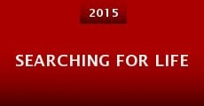 Searching for Life (2015) stream