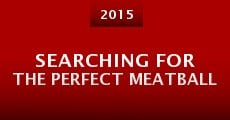 Searching for the Perfect Meatball (2015) stream
