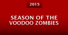 Película Season of the Voodoo Zombies