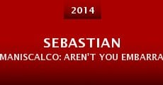 Sebastian Maniscalco: Aren't You Embarrassed (2014)
