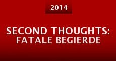 Second Thoughts: Fatale Begierde (2014)
