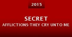 Secret Afflictions-They Cry Unto Me (2015)