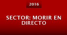 Película Sector: Morir En Directo