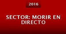 Sector: Morir En Directo (2016)