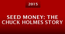 Película Seed Money: The Chuck Holmes Story